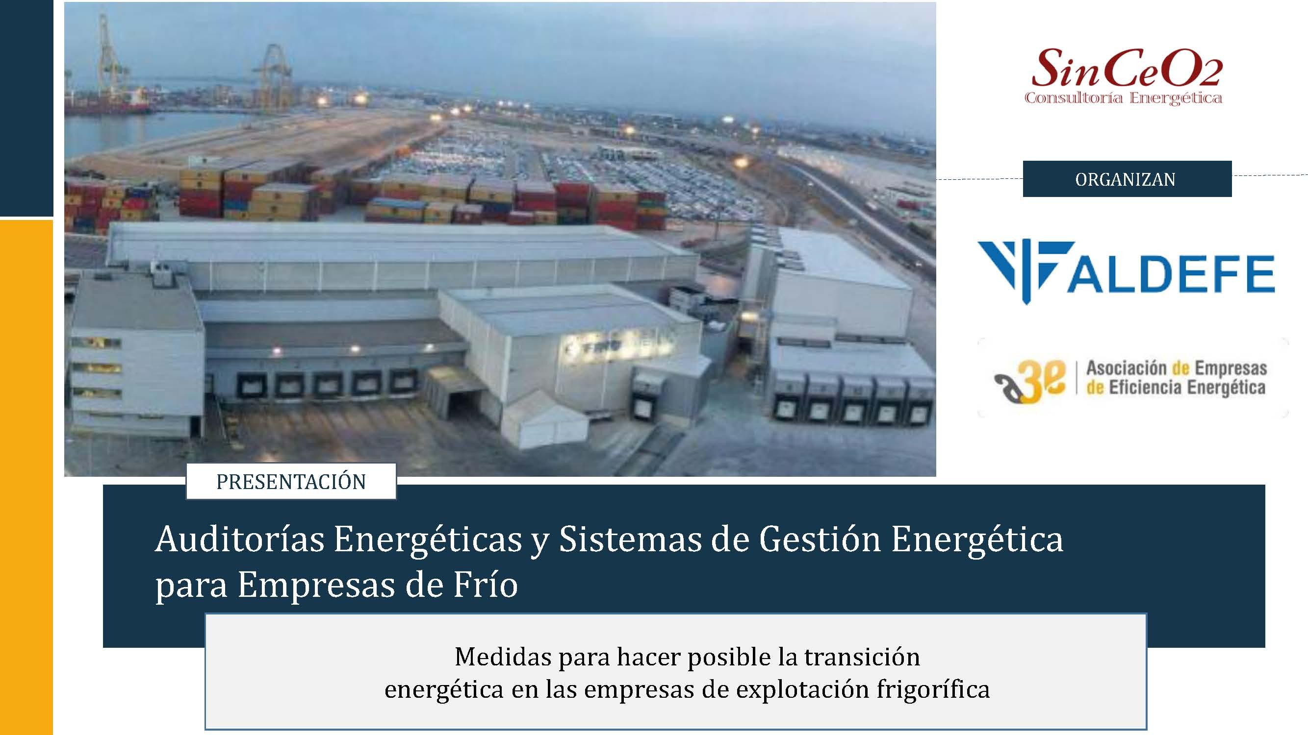 Auditorías Energéticas y Sistemas de Gestión Energética en las empresas del frío. Webinar A3E-ALDEFE