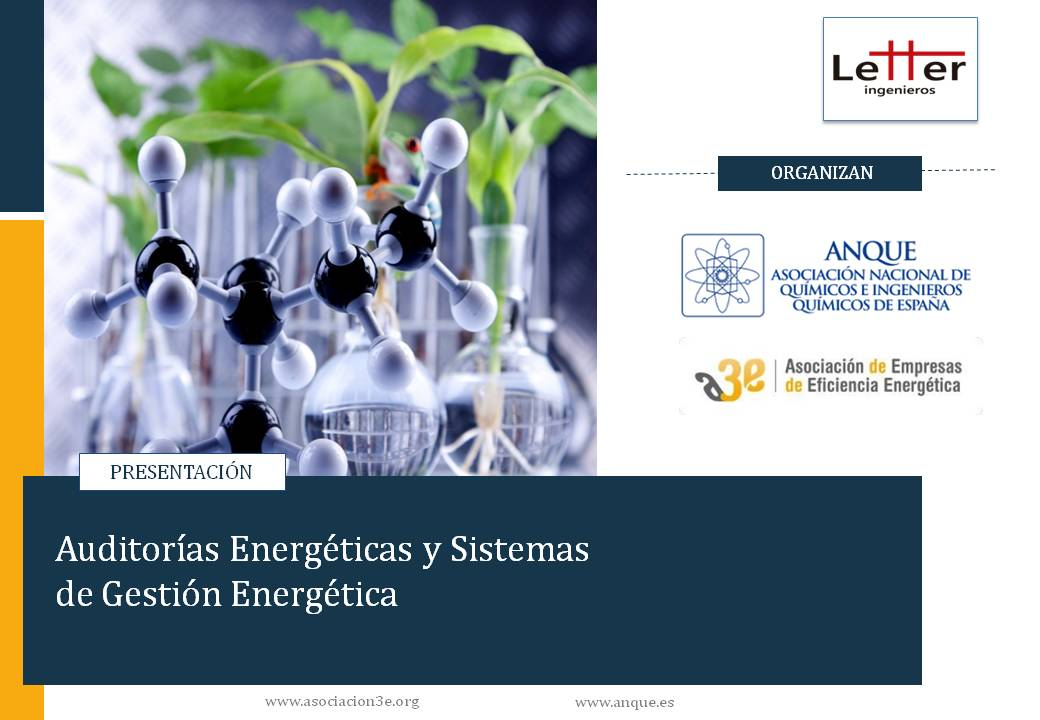 Auditorías Energéticas y Sistemas de Gestión Energética. Webinar A3E - ANQUE: Implantación de medidas de eficiencia energética para descarbonizar la industria química