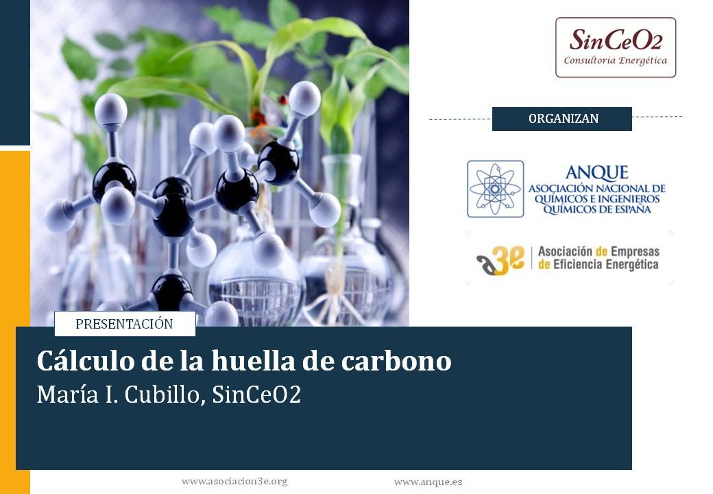 Cálculo de la Huella de Carbono. Webinar A3E - ANQUE: Implantación de medidas de eficiencia energética para descarbonizar la industria química
