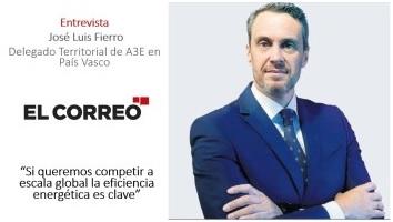 Entrevista al Delegado Territorial Norte de A3E, José Luis Fierro en El Correo
