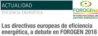 Las directivas europeas de eficiencia energética, a debate en FOROGEn 2018