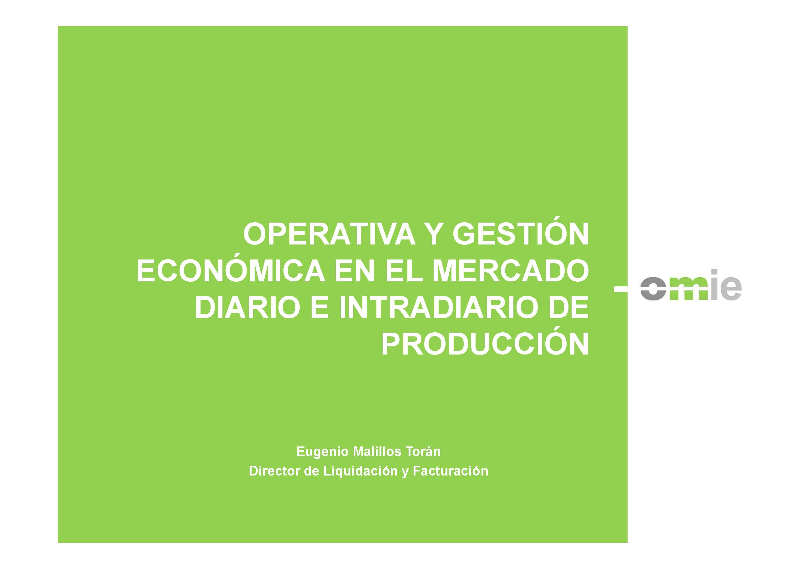 Operativa y gestión económica en el mercado diario e intradiario de electricidad. Jornada C.E. 6 de mayo