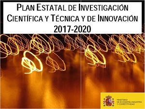 Plan Estatal de Investigación Científica y Técnica de Innovación 2017 - 2020