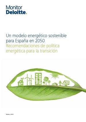 Un modelo energético sostenible para España en 2050. Recomendaciones de política energética para la transición.