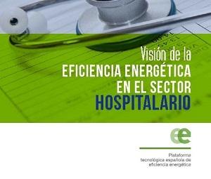 Visión de la Eficiencia Energética en el Sector Hospitalario