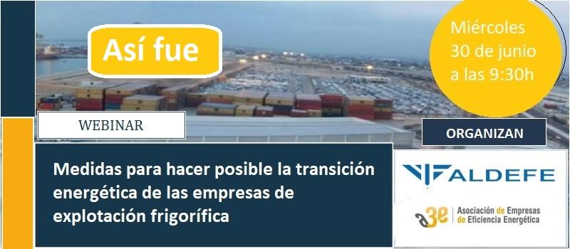 Así fue el Webinar A3E-ALDEFE: Medidas para facilitar la transición energética a las empresas del frío